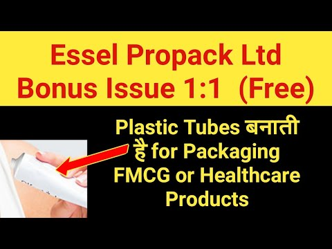 Essel Propack Ltd Bonus Issue 1:1 Free - Specialty Packaging Global Company for FMCG & Pharma Sector