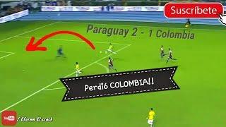 Colombia vs Paraguay Resumen todo lo que no viste del partido