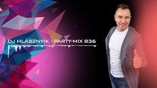 Dj Hlásznyik - Party-mix #836 [House, Vocal House, Club, Minimal, Minimal techno mix]