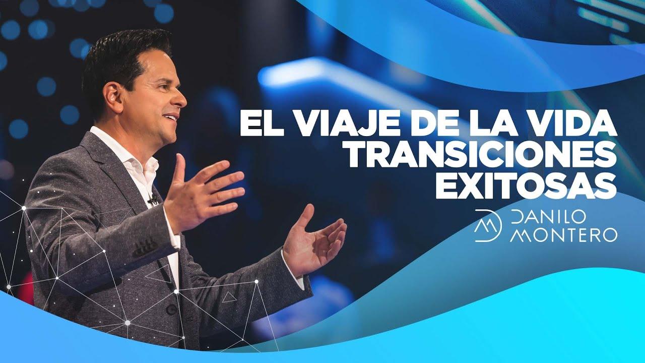 Download El viaje de la vida: Transiciones exitosas - Danilo Montero | Prédicas Cristianas 2021