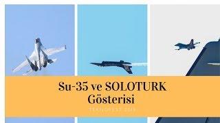 Su-35 ve SOLOTURK Gösterisi - TEKNOFEST 2019
