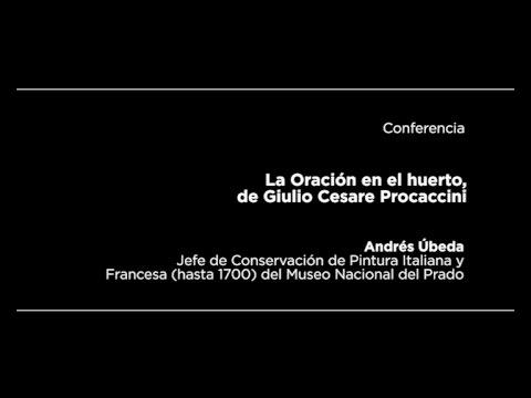 Conferencia: La Oración en el huerto, de Giulio Cesare Procaccini