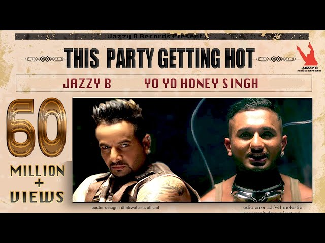This Party Getting Hot | Yo Yo Honey Singh - Jazzy B | Latest  Video Song | Jazzy B Records