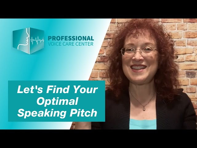 Let's Find Your Optimal Speaking Pitch - Professional Voice Care Center