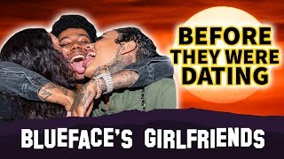 Blueface | Before They Were Dating | Who Are His 2 Girlfriends?