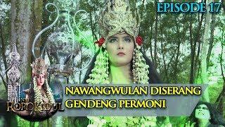 NawangWulan Diserang Oleh Pasukan Gendeng Permoni - Nyi Roro Kidul Eps 17
