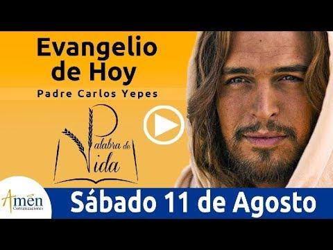 Evangelio de Hoy Sábado 11 de Agosto 2018 | Padre Carlos Yepes