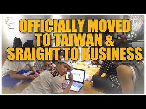 """OFFICIALLY MOVED TO TAIWAN & STRAIGHT TO BUSINESS!"" 