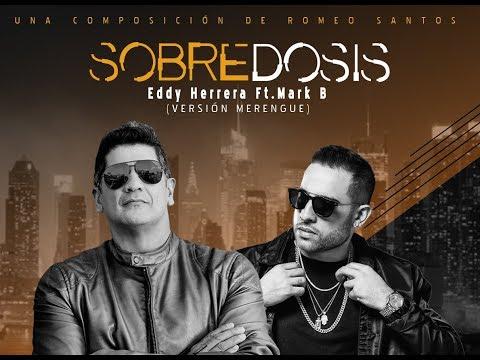 SOBREDOSIS – Eddy Herrera Feat. Mark B (Versión Merengue)
