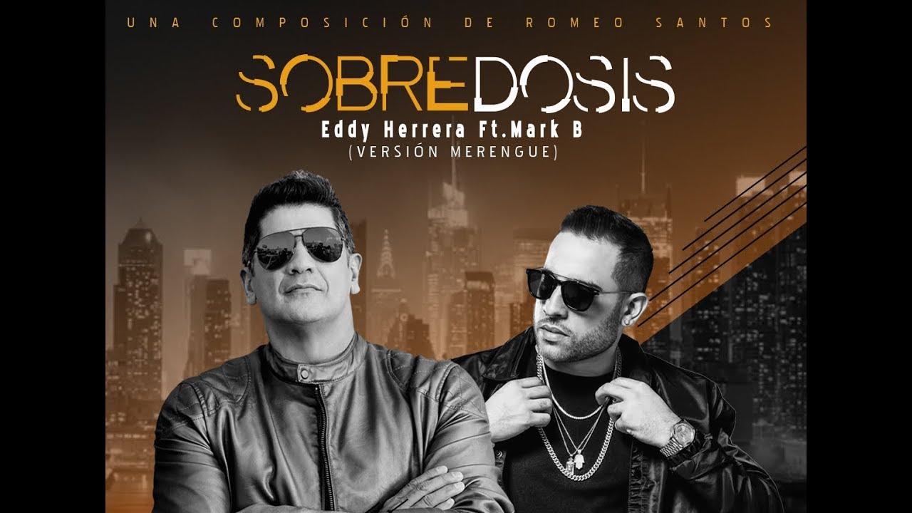 SOBREDOSIS - Eddy Herrera Feat. Mark B (Versión Merengue)