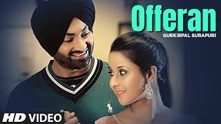 Offeran Gurkirpal Surapuri New Punjabi HD Song | Young Beats