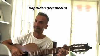 Köprüden geçemedim - Haluk Levent (Cover - Cenk Bayramoğlu)