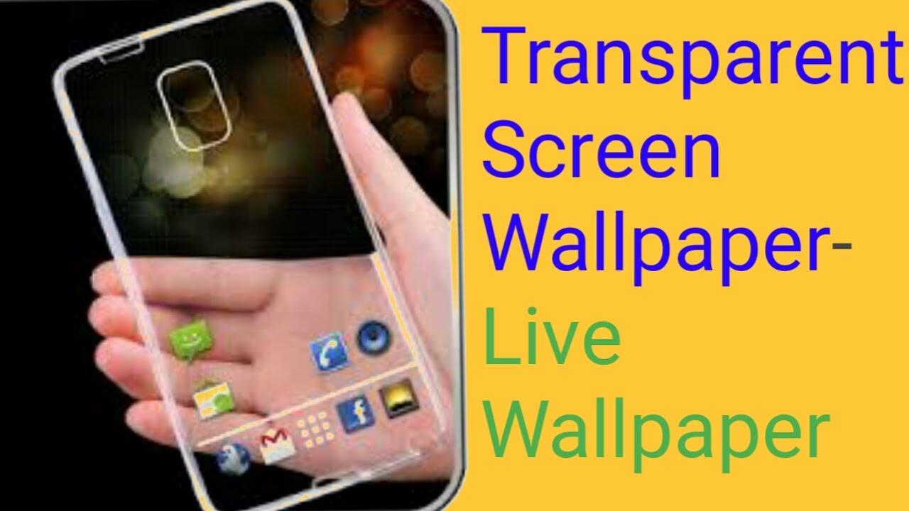 Transparent Screen Wallpaper Transparent Live Camera Wallpaper
