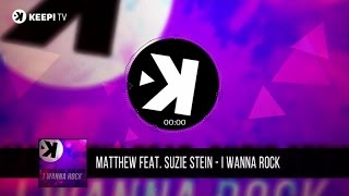 Matthew Ft. Suzie Stein - I Wanna Rock (Official Audio)