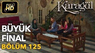 Karagül 125. Bölüm / Full HD (Tek Parça) - Büyük Final