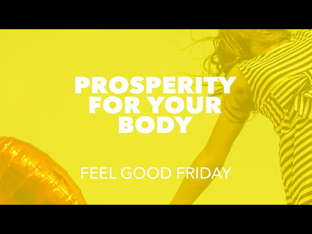 Prosperity for your body!
