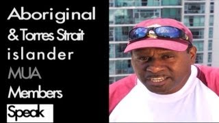 Aboriginal & Torres Strait Islander MUA Members Speak