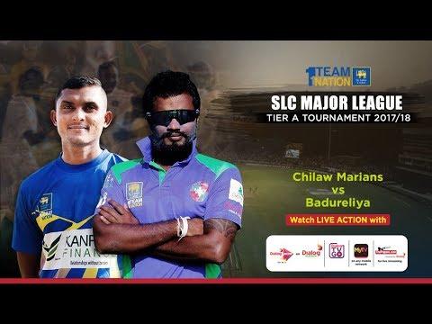 Chilaw Marians vs Badureliya - SLC Major League Tier A Tournament –  Day 1