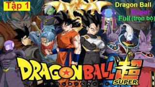 (Tập 1) Dragon Bal Super[Thuyết Minh trọn bộ]