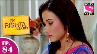Ek Rishta Aisa Bhi - एक रिश्ता ऐसा भी - Episode 84 - 8th December 2014