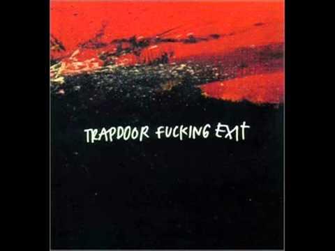 Trapdoor Fucking Exit - 02 - Choking on Teeth