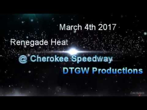 Renegade Heat @ Cherokee Speedway March 4th 2017