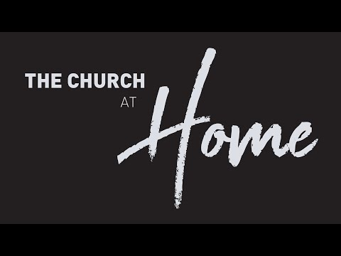 The Church At HOME | Anchored In The Storm