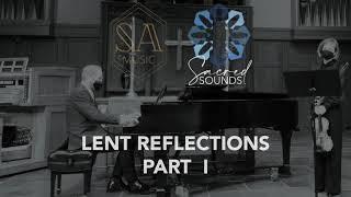 Sacred Sounds - Lent Reflections, part 1