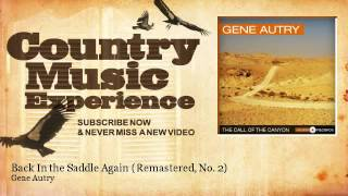 Gene Autry - Back In the Saddle Again - Remastered, No. 2 - Country Music Experience