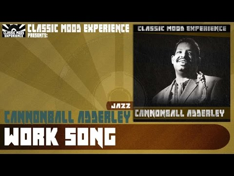 Cannonball Adderley - Work Song (1960) mp3