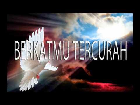Lagu Rohani Kristen - BERKATMU TERCURAH