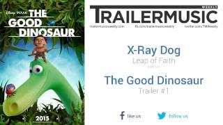 The Good Dinosaur - Trailer #1 Music #1 (X-Ray Dog - Leap of Faith)