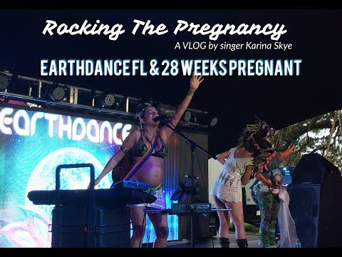 Rocking The Pregnancy (Ep. 15) Earthdance Florida Music Festival at 28 weeks Pregnant