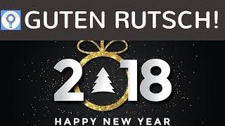 Zeit für einen kurzen Rückblick 2017 \u0026 Guten Rutsch!