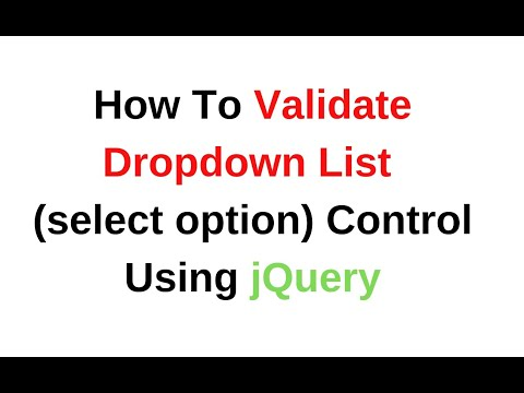 How To Validate Dropdown List Select Option Jquery 3.3.1
