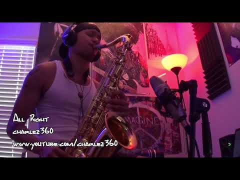 Charlez360 - All Right (Tenor Saxophone Solo) FREE DOWNLOAD LINK