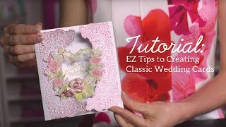 EZ tips to Create an Elegant Cards with Intricate Dies & Stamps - Classic Wedding Collection