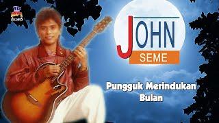Download John Seme - Pungguk Merindukan Bulan (Official Lyric Video)