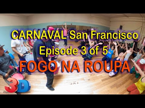 Carnaval/SF Episode #3: Fogo na Roupa | 3D-360 Video