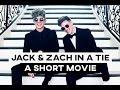Jack & Zach in a tie • A Short Movie