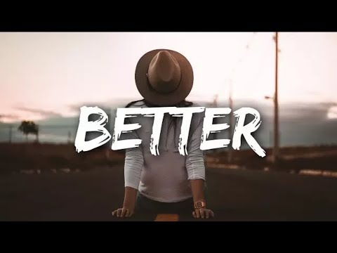 The Chainsmokers - Better (Lyric Video)