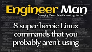 8 super heroic Linux commands that you probably aren