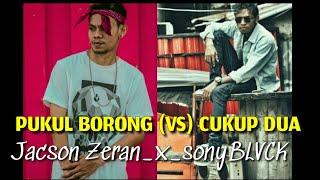Jacson Zeran VS sonyBLVCK