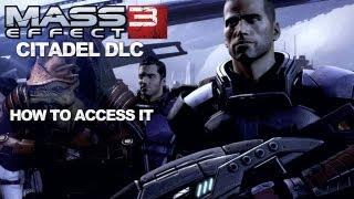 Mass Effect 3 - How to Access the Citadel DLC