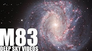 M83 - Southern Pinwheel Galaxy - Deep Sky Videos