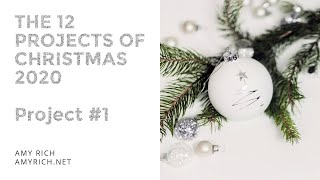 The 12 Projects of Christmas 2020: Project #1