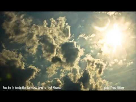 Need You On Monday (Ben Benecke & Abrax vs. Ulrich Shnauss) mp3
