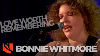 Love Worth Remembering   Bonnie Whitmore