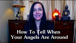 how to tell when your angels are around