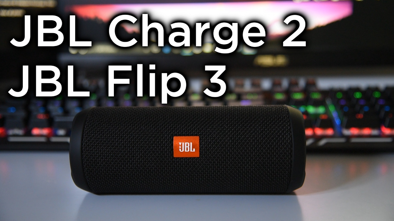 Jbl flip 3 vs jbl charge 2 comparison specs conclusion youtube - Jbl charge 2 vs charge 3 ...